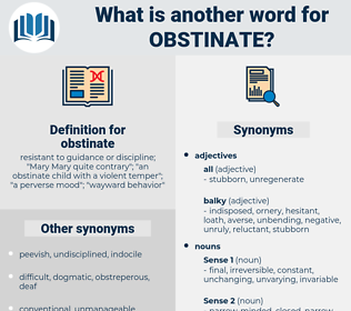 obstinate, synonym obstinate, another word for obstinate, words like obstinate, thesaurus obstinate