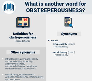 obstreperousness, synonym obstreperousness, another word for obstreperousness, words like obstreperousness, thesaurus obstreperousness