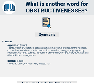 obstructivenesses, synonym obstructivenesses, another word for obstructivenesses, words like obstructivenesses, thesaurus obstructivenesses