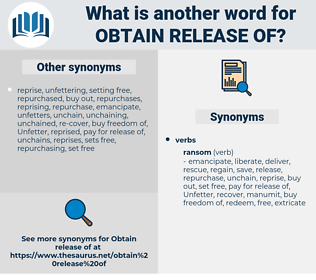 obtain release of, synonym obtain release of, another word for obtain release of, words like obtain release of, thesaurus obtain release of