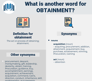 obtainment, synonym obtainment, another word for obtainment, words like obtainment, thesaurus obtainment
