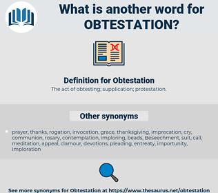 Obtestation, synonym Obtestation, another word for Obtestation, words like Obtestation, thesaurus Obtestation