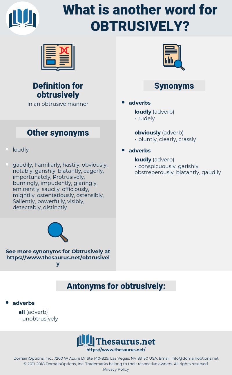 obtrusively, synonym obtrusively, another word for obtrusively, words like obtrusively, thesaurus obtrusively