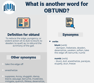 obtund, synonym obtund, another word for obtund, words like obtund, thesaurus obtund