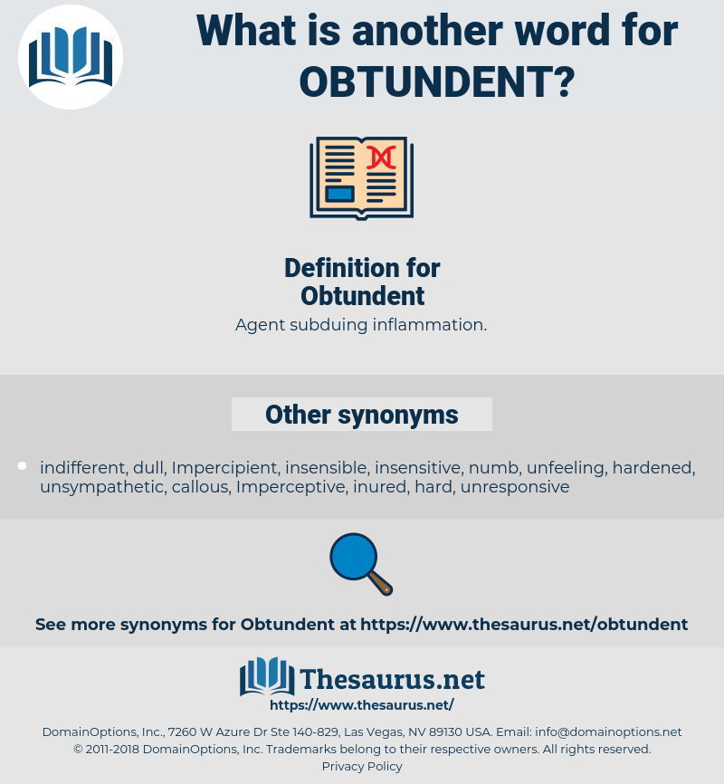 Obtundent, synonym Obtundent, another word for Obtundent, words like Obtundent, thesaurus Obtundent
