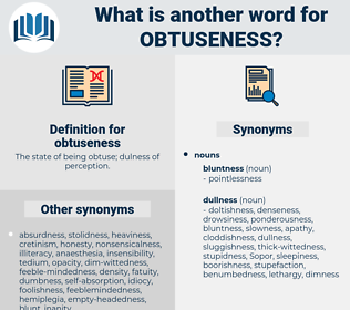 obtuseness, synonym obtuseness, another word for obtuseness, words like obtuseness, thesaurus obtuseness