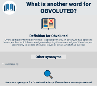 Obvoluted, synonym Obvoluted, another word for Obvoluted, words like Obvoluted, thesaurus Obvoluted