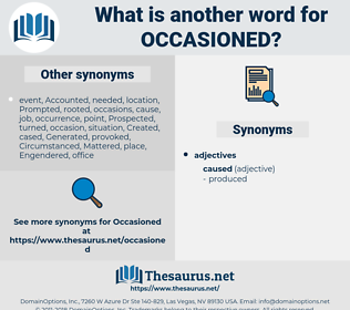 Occasioned, synonym Occasioned, another word for Occasioned, words like Occasioned, thesaurus Occasioned