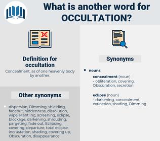 occultation, synonym occultation, another word for occultation, words like occultation, thesaurus occultation