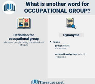 occupational group, synonym occupational group, another word for occupational group, words like occupational group, thesaurus occupational group