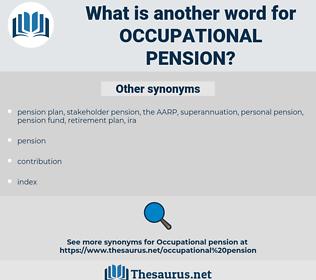 occupational pension, synonym occupational pension, another word for occupational pension, words like occupational pension, thesaurus occupational pension