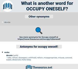 occupy oneself, synonym occupy oneself, another word for occupy oneself, words like occupy oneself, thesaurus occupy oneself