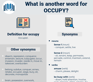occupy, synonym occupy, another word for occupy, words like occupy, thesaurus occupy