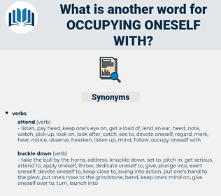 occupying oneself with, synonym occupying oneself with, another word for occupying oneself with, words like occupying oneself with, thesaurus occupying oneself with