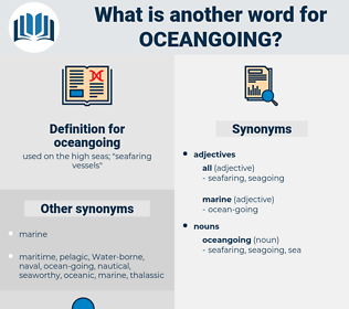 oceangoing, synonym oceangoing, another word for oceangoing, words like oceangoing, thesaurus oceangoing