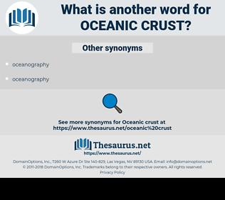 oceanic crust, synonym oceanic crust, another word for oceanic crust, words like oceanic crust, thesaurus oceanic crust
