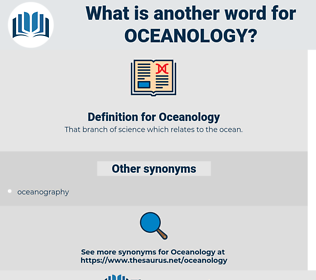 Oceanology, synonym Oceanology, another word for Oceanology, words like Oceanology, thesaurus Oceanology