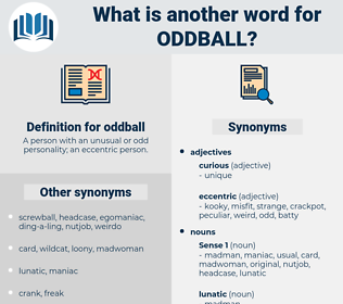 oddball, synonym oddball, another word for oddball, words like oddball, thesaurus oddball