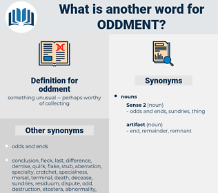 oddment, synonym oddment, another word for oddment, words like oddment, thesaurus oddment