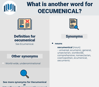 oecumenical, synonym oecumenical, another word for oecumenical, words like oecumenical, thesaurus oecumenical