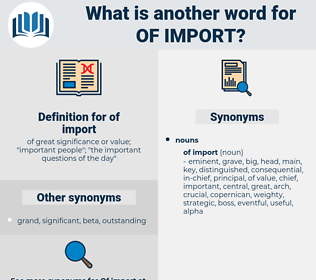 of import, synonym of import, another word for of import, words like of import, thesaurus of import