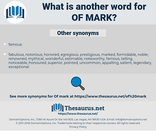 of mark, synonym of mark, another word for of mark, words like of mark, thesaurus of mark