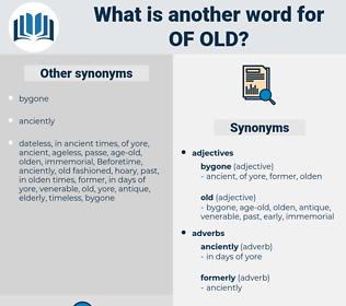 of old, synonym of old, another word for of old, words like of old, thesaurus of old