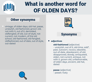 of olden days, synonym of olden days, another word for of olden days, words like of olden days, thesaurus of olden days
