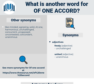 of one accord, synonym of one accord, another word for of one accord, words like of one accord, thesaurus of one accord