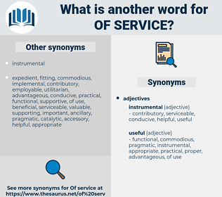 of service, synonym of service, another word for of service, words like of service, thesaurus of service