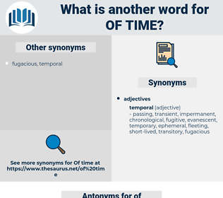 of time, synonym of time, another word for of time, words like of time, thesaurus of time