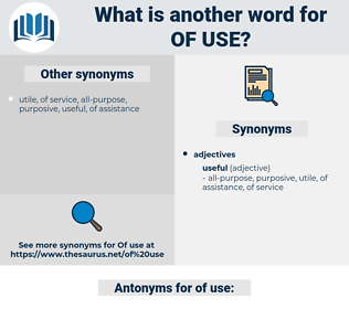 of use, synonym of use, another word for of use, words like of use, thesaurus of use