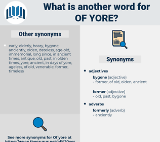of yore, synonym of yore, another word for of yore, words like of yore, thesaurus of yore