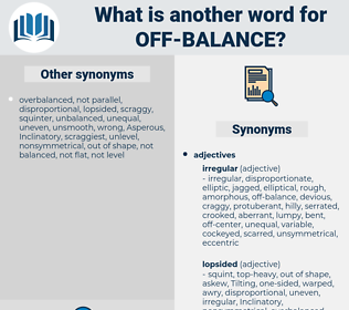 off balance, synonym off balance, another word for off balance, words like off balance, thesaurus off balance