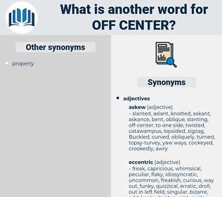 off-center, synonym off-center, another word for off-center, words like off-center, thesaurus off-center