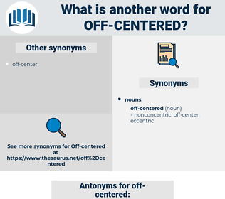 off-centered, synonym off-centered, another word for off-centered, words like off-centered, thesaurus off-centered