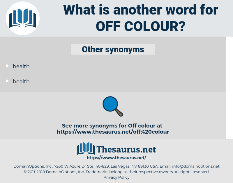 off-colour, synonym off-colour, another word for off-colour, words like off-colour, thesaurus off-colour