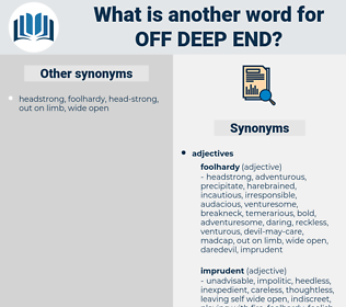 off deep end, synonym off deep end, another word for off deep end, words like off deep end, thesaurus off deep end