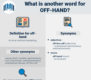 off-hand, synonym off-hand, another word for off-hand, words like off-hand, thesaurus off-hand