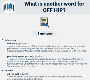off hip, synonym off hip, another word for off hip, words like off hip, thesaurus off hip