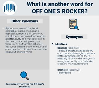 off one's rocker, synonym off one's rocker, another word for off one's rocker, words like off one's rocker, thesaurus off one's rocker