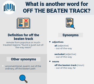 off the beaten track, synonym off the beaten track, another word for off the beaten track, words like off the beaten track, thesaurus off the beaten track