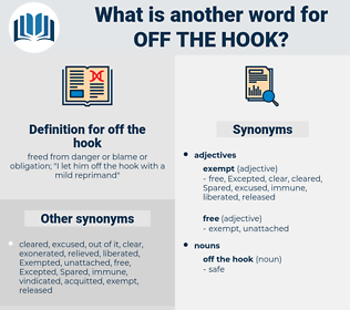 off the hook, synonym off the hook, another word for off the hook, words like off the hook, thesaurus off the hook