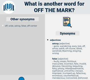 off the mark, synonym off the mark, another word for off the mark, words like off the mark, thesaurus off the mark