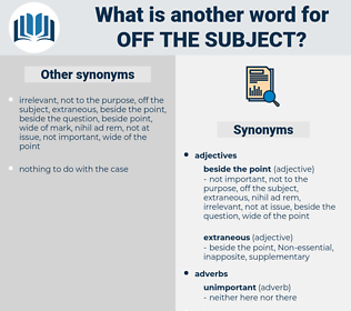 off the subject, synonym off the subject, another word for off the subject, words like off the subject, thesaurus off the subject