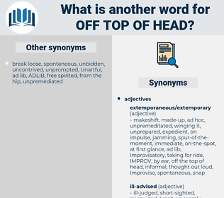 off top of head, synonym off top of head, another word for off top of head, words like off top of head, thesaurus off top of head