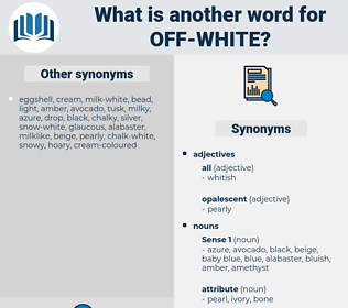 off-white, synonym off-white, another word for off-white, words like off-white, thesaurus off-white