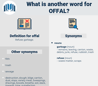 offal, synonym offal, another word for offal, words like offal, thesaurus offal