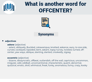 offcenter, synonym offcenter, another word for offcenter, words like offcenter, thesaurus offcenter