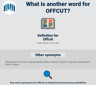 Offcut, synonym Offcut, another word for Offcut, words like Offcut, thesaurus Offcut